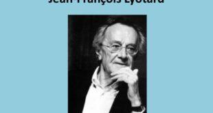 """""""نقد الفكر الشمولي في فلسفة جون فرانسوا ليوتار"""""""